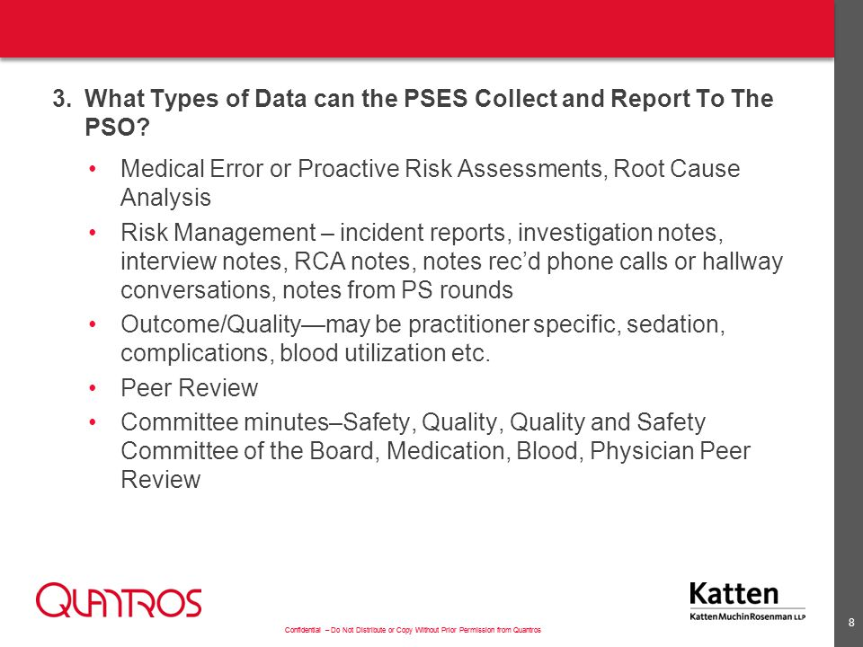 Confidential – Do Not Distribute or Copy Without Prior Permission from Quantros 3.What Types of Data can the PSES Collect and Report To The PSO? Medic