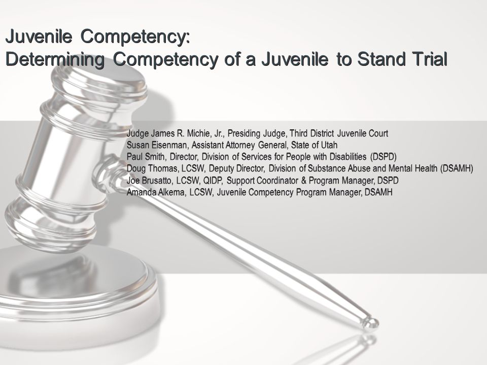 House Bill 393: Juvenile Competency Amendments During the 2012 General Session of the Utah State Legislature, the Juvenile Court Act was amended regarding issues of juvenile competency to participate in legal proceedings, which created a new Juvenile Competency Statute in the form of House Bill 393.
