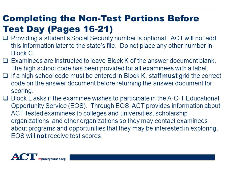24 Completing the Non-Test Portions Before Test Day (Pages 16-21)  Providing a student's Social Security number is optional.
