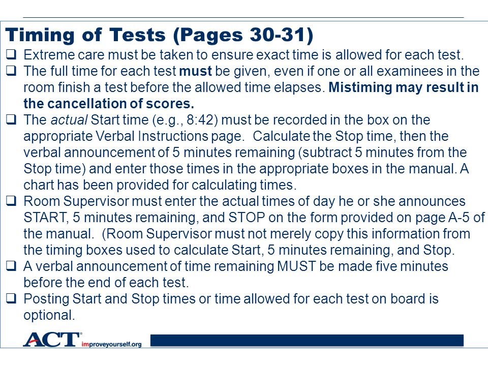 34 Timing of Tests (Pages 30-31)  Extreme care must be taken to ensure exact time is allowed for each test.