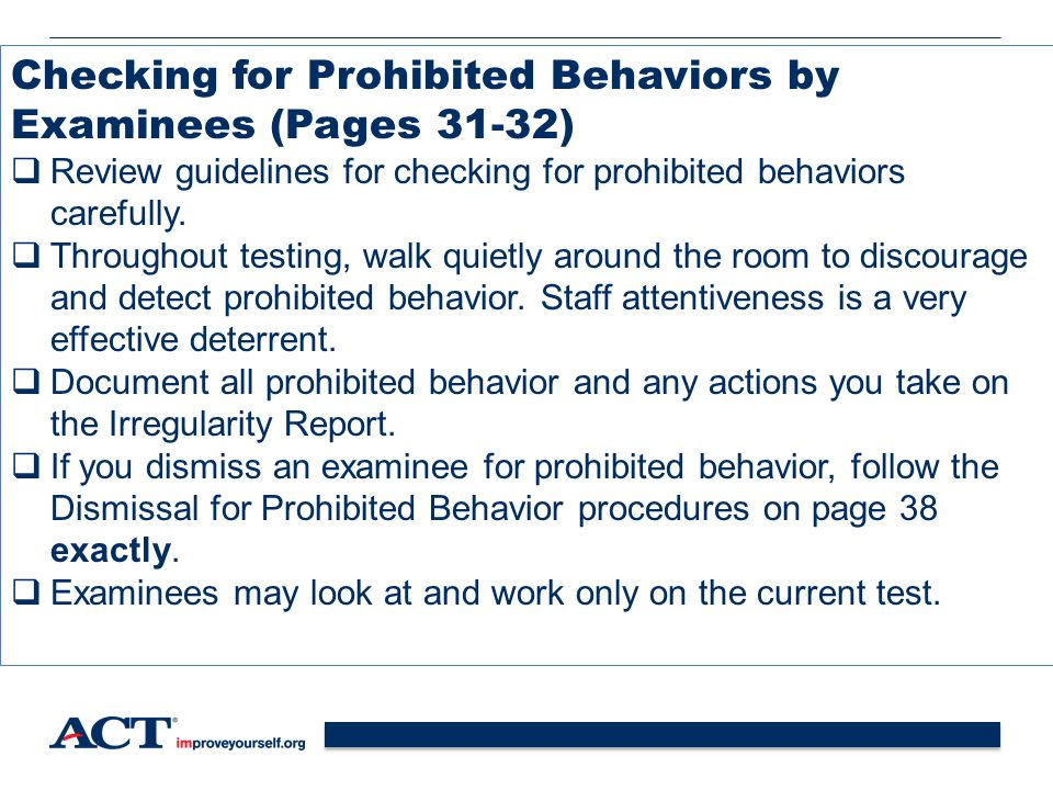 36 Checking for Prohibited Behaviors by Examinees (Pages 31-32)  Review guidelines for checking for prohibited behaviors carefully.