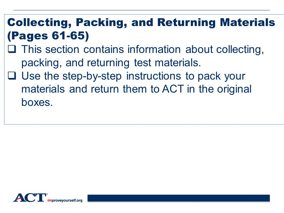 46 Collecting, Packing, and Returning Materials (Pages 61-65)  This section contains information about collecting, packing, and returning test materials.
