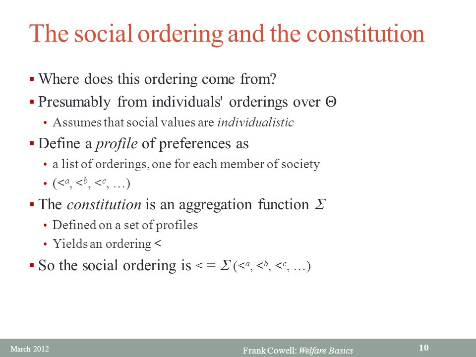 Frank Cowell: Welfare Basics The social ordering and the constitution  Where does this ordering come from.