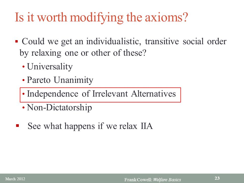 Frank Cowell: Welfare Basics Is it worth modifying the axioms.