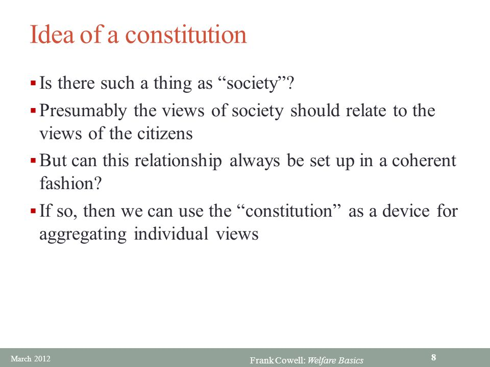 Frank Cowell: Welfare Basics Idea of a constitution  Is there such a thing as society .