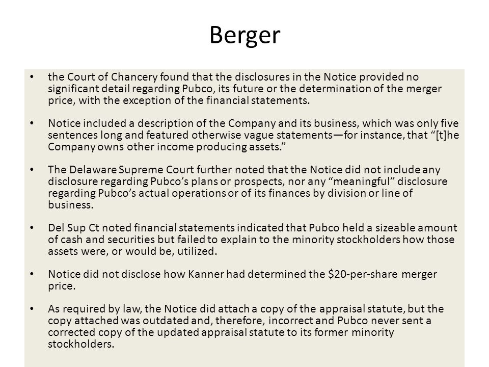 Berger the Court of Chancery found that the disclosures in the Notice provided no significant detail regarding Pubco, its future or the determination