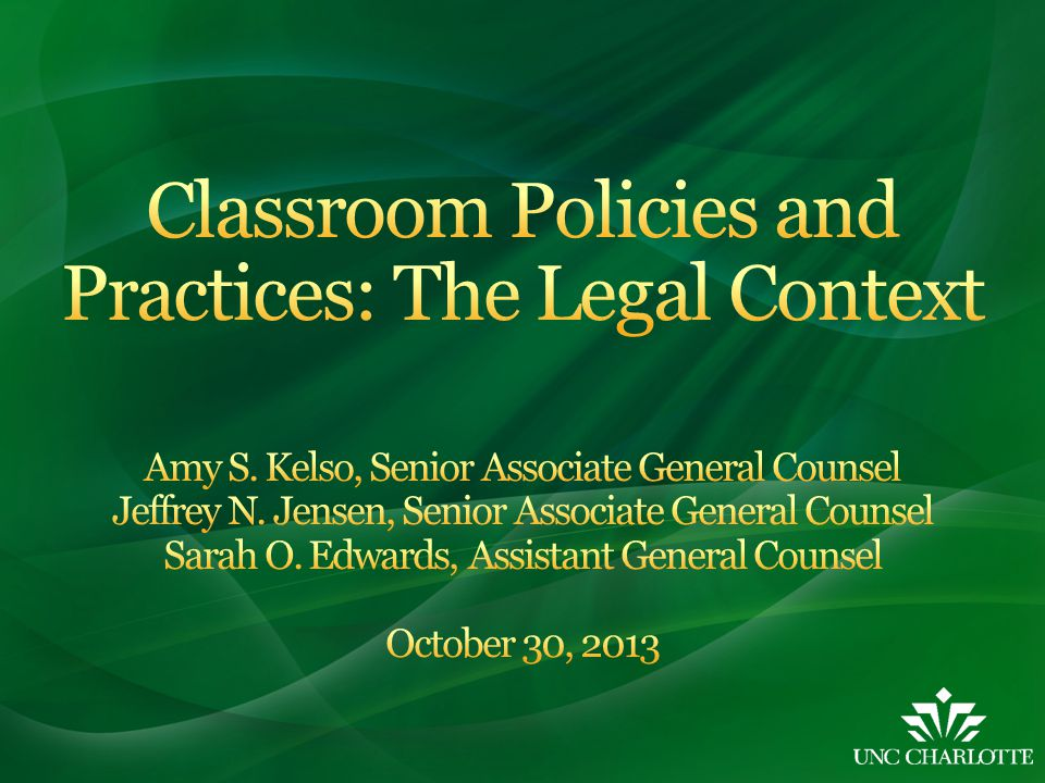 Office of Legal Affairs website, under Legal Topics: http://legal.uncc.edu/legal- topics/classroom-policies-and- practices