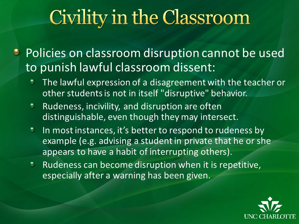 Policies on classroom disruption cannot be used to punish lawful classroom dissent: The lawful expression of a disagreement with the teacher or other students is not in itself disruptive behavior.