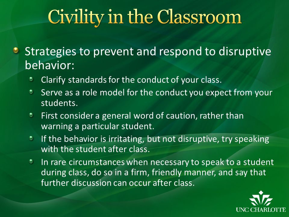 Strategies to prevent and respond to disruptive behavior: Clarify standards for the conduct of your class.
