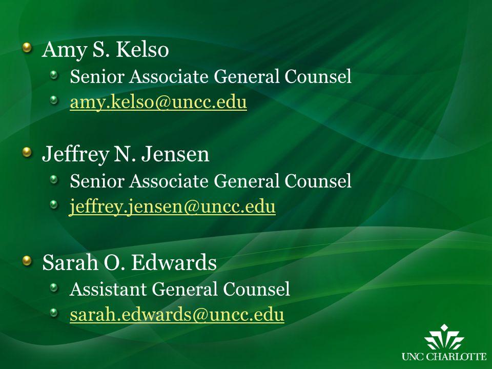 Amy S. Kelso Senior Associate General Counsel amy.kelso@uncc.edu Jeffrey N.