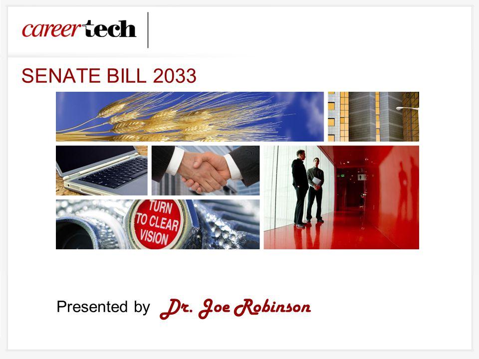 Presented by Dr. Joe Robinson SENATE BILL 2033