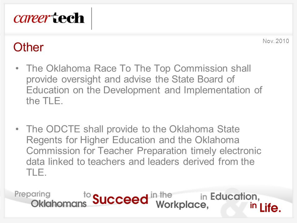 Other The Oklahoma Race To The Top Commission shall provide oversight and advise the State Board of Education on the Development and Implementation of