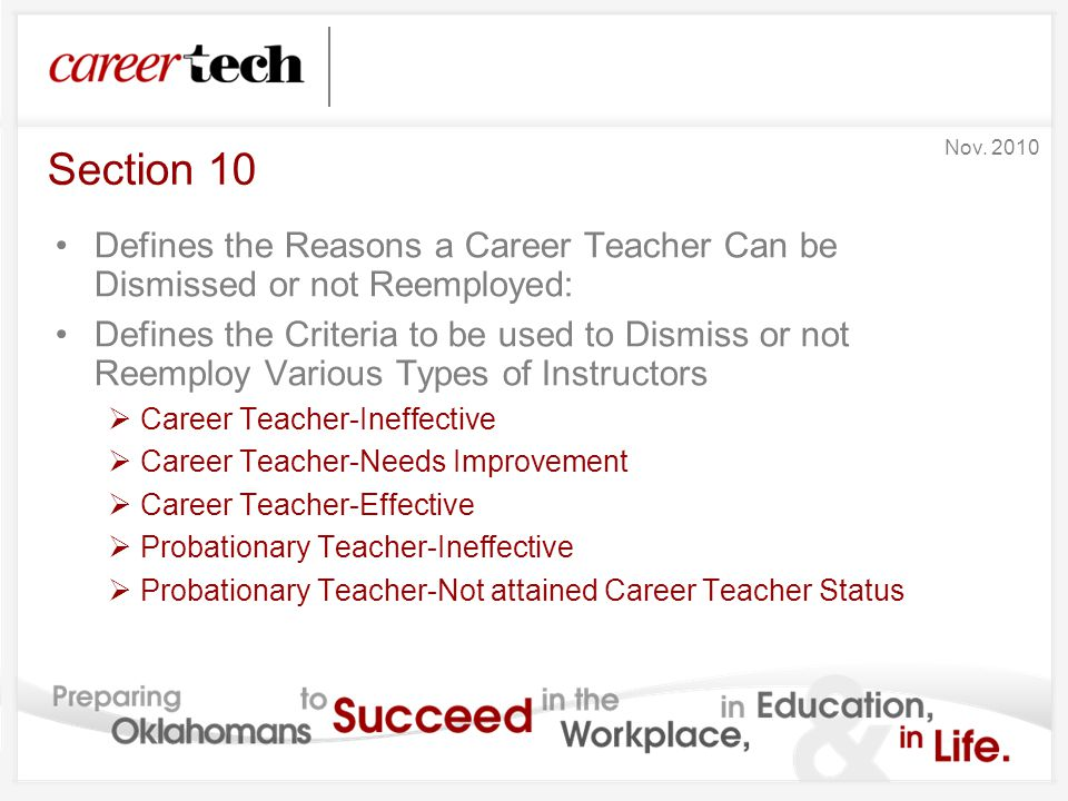 Section 10 Defines the Reasons a Career Teacher Can be Dismissed or not Reemployed: Defines the Criteria to be used to Dismiss or not Reemploy Various