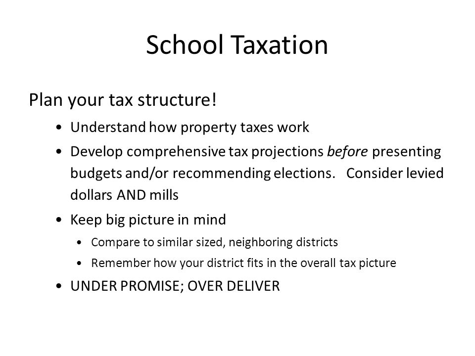 School Taxation Plan your tax structure.