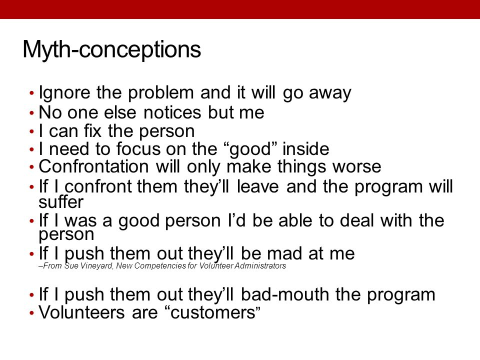 "Myth-conceptions Ignore the problem and it will go away No one else notices but me I can fix the person I need to focus on the ""good"" inside Confronta"