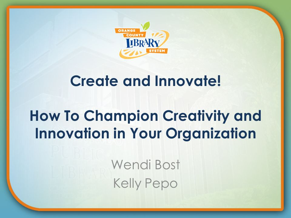 Create and Innovate.