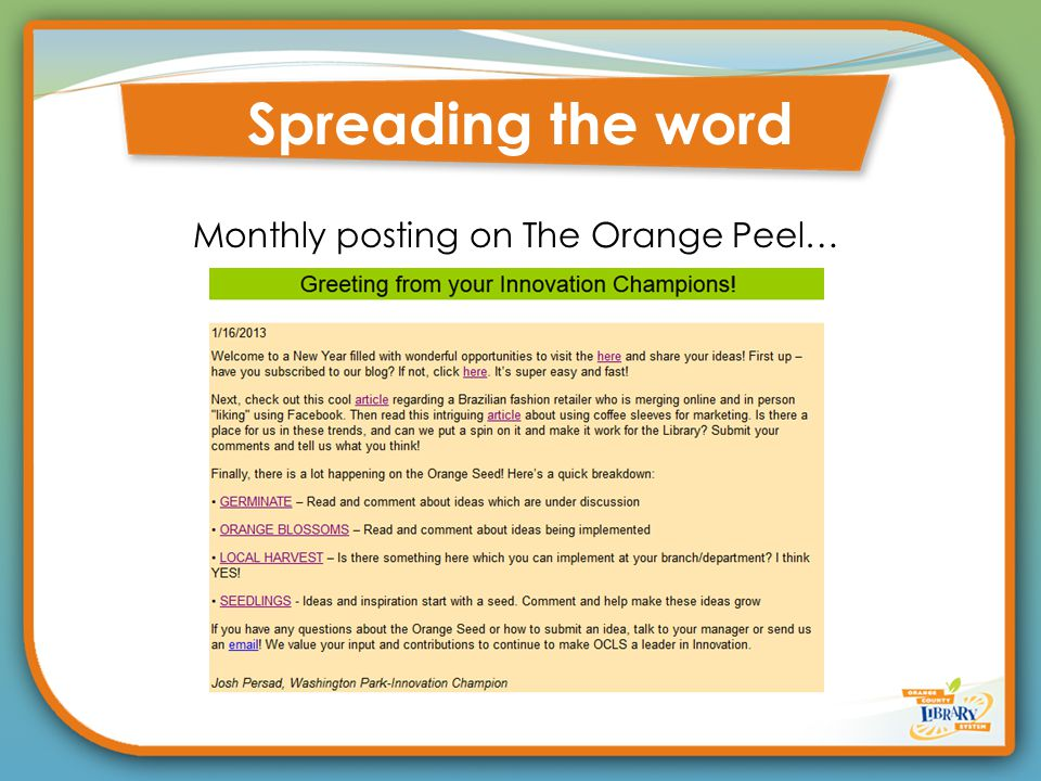 Spreading the word Monthly posting on The Orange Peel…