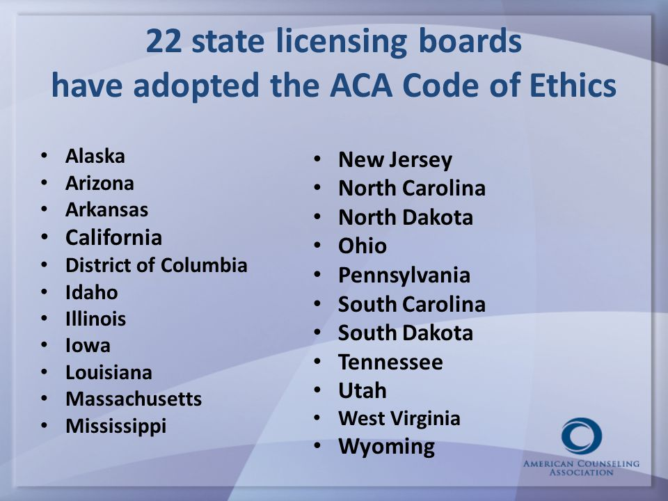 16 55,000 professional counselors agree to abide by the ACA Code of Ethics