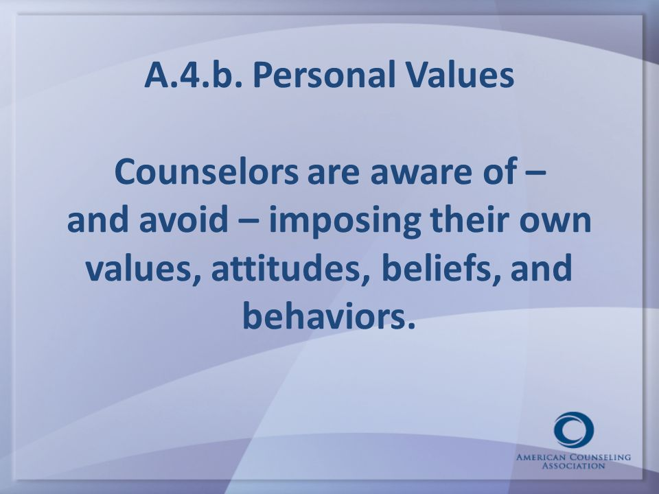 An explicit focus on avoiding the imposition of a counselor's personal values 41