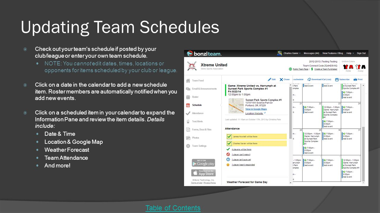 Updating Team Schedules  Check out your team s schedule if posted by your club/league or enter your own team schedule.