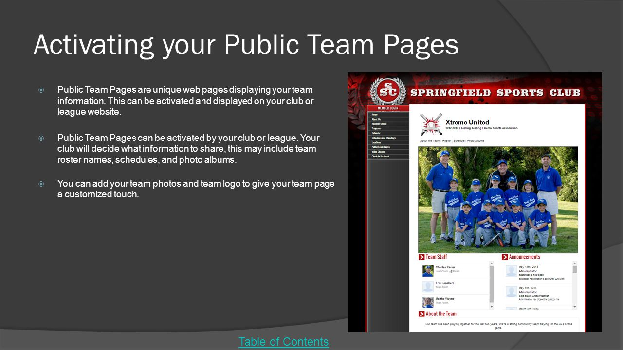 Activating your Public Team Pages  Public Team Pages are unique web pages displaying your team information.