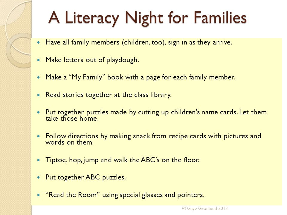 A Literacy Night for Families Have all family members (children, too), sign in as they arrive.