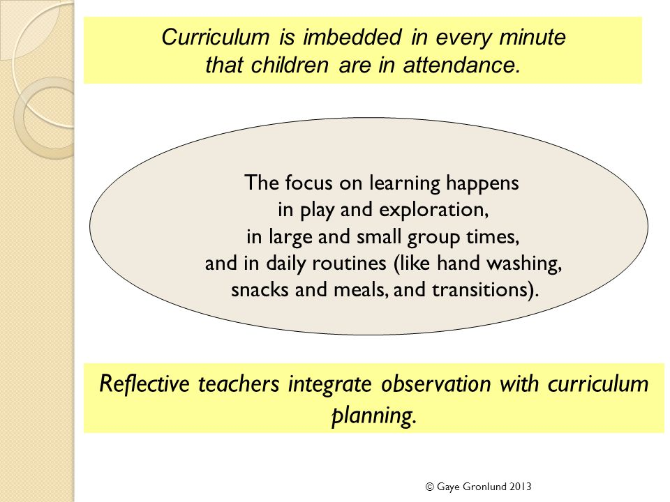 The focus on learning happens in play and exploration, in large and small group times, and in daily routines (like hand washing, snacks and meals, and