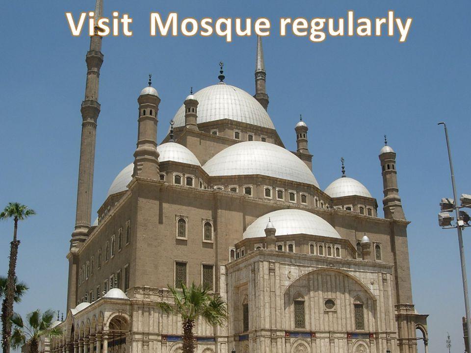 Visit mosque regular