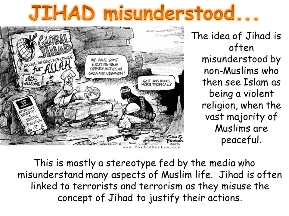 This is mostly a stereotype fed by the media who misunderstand many aspects of Muslim life. Jihad is often linked to terrorists and terrorism as they