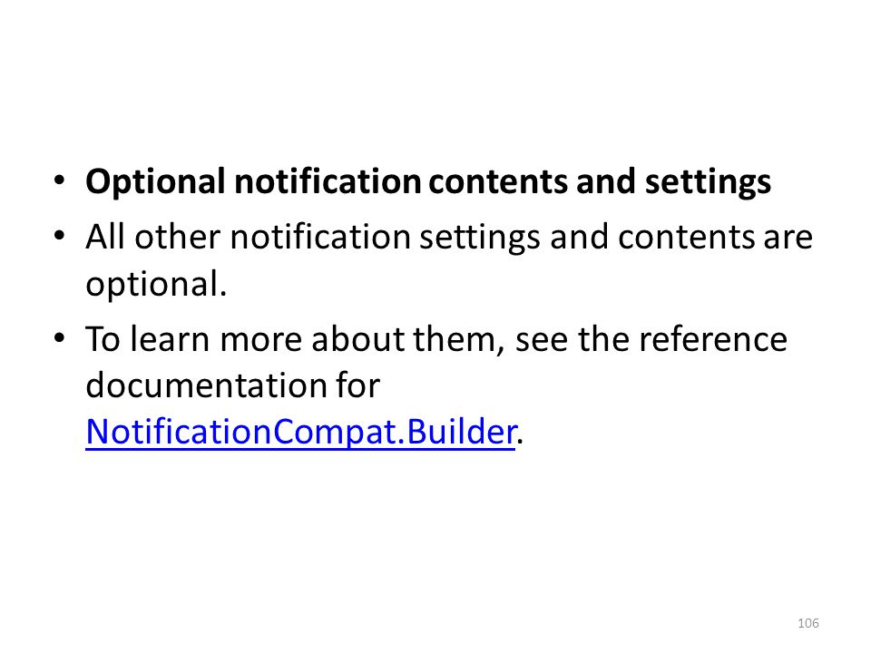 Optional notification contents and settings All other notification settings and contents are optional.