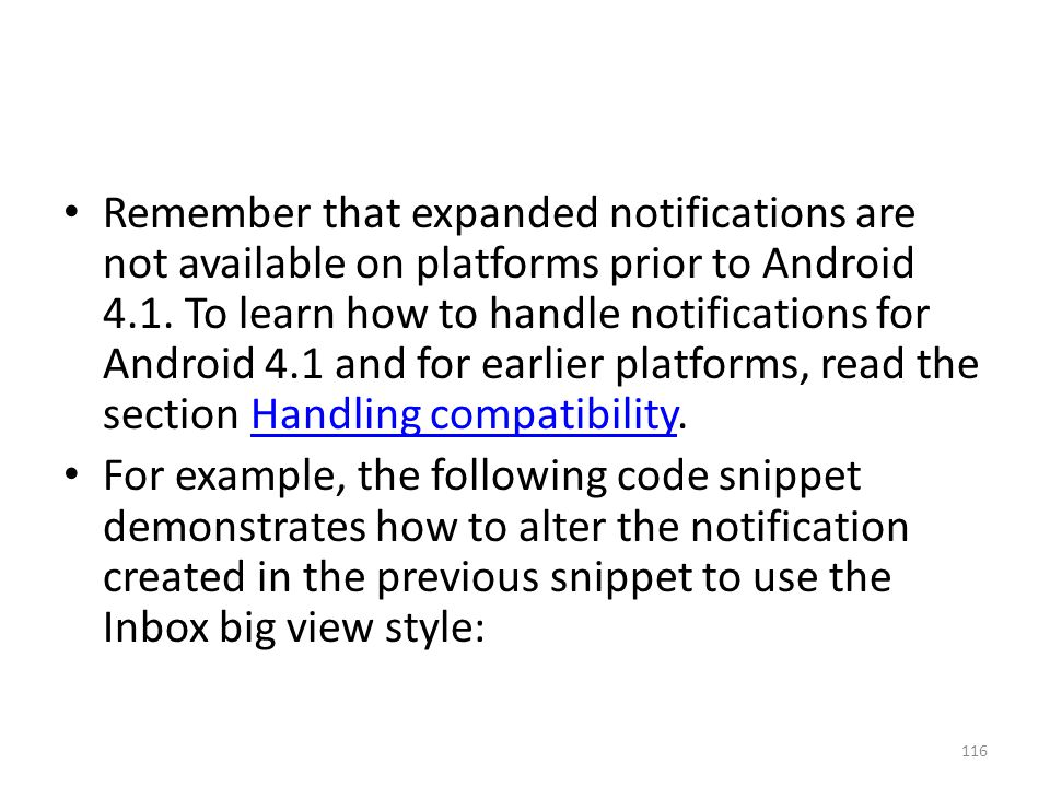 Remember that expanded notifications are not available on platforms prior to Android 4.1.