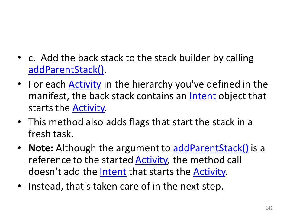 c. Add the back stack to the stack builder by calling addParentStack().