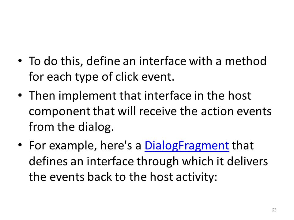 To do this, define an interface with a method for each type of click event.