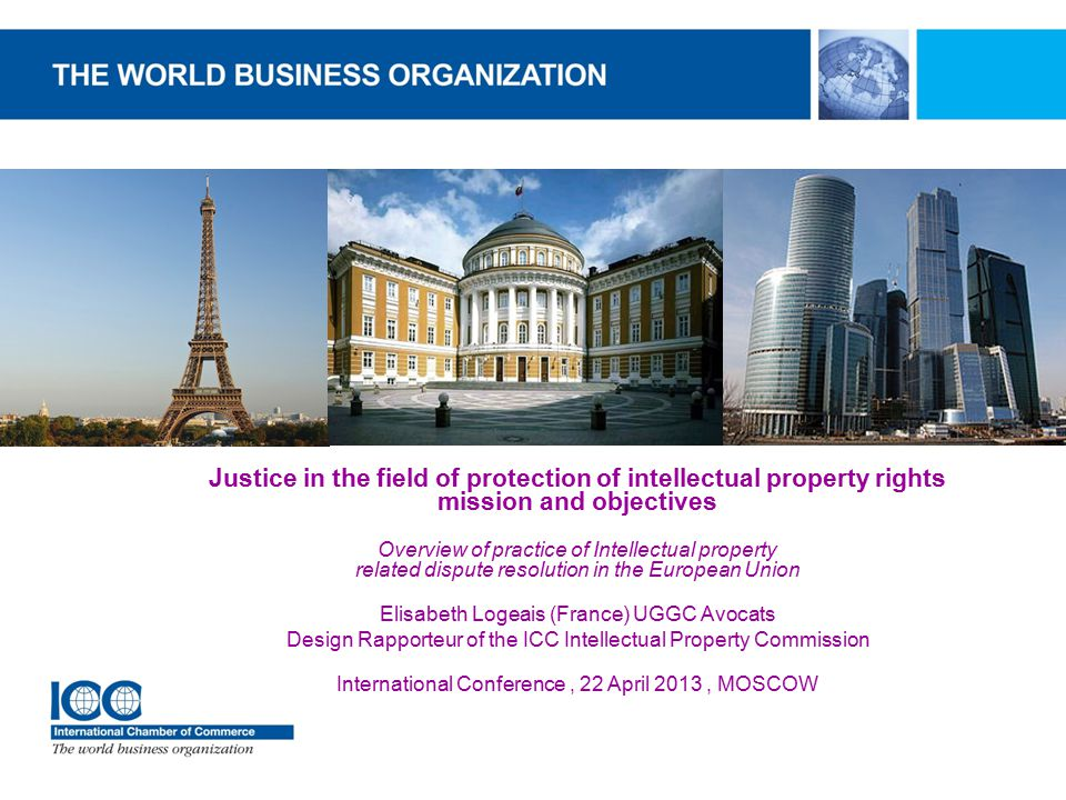 Justice in the field of protection of intellectual property rights mission and objectives Overview of practice of Intellectual property related disput