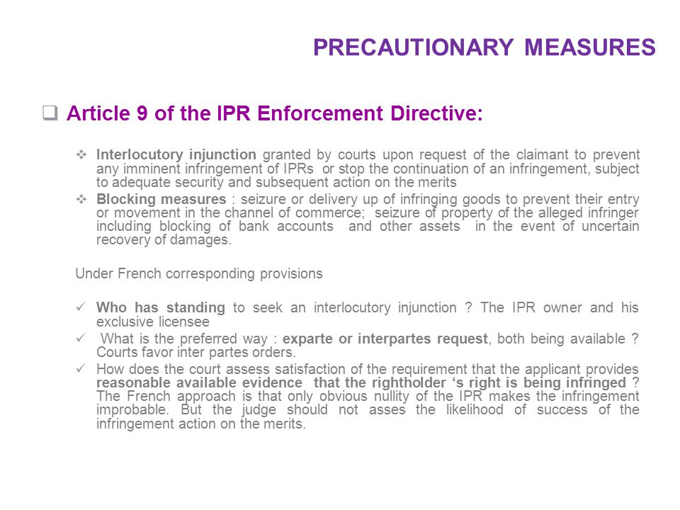  Article 9 of the IPR Enforcement Directive:  Interlocutory injunction granted by courts upon request of the claimant to prevent any imminent infrin