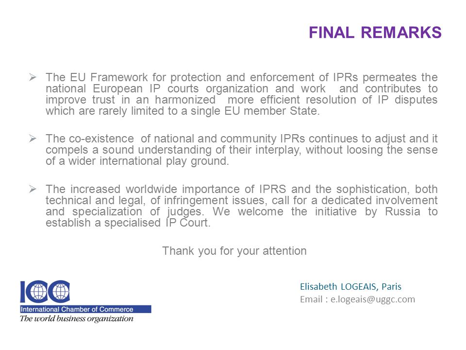 The EU Framework for protection and enforcement of IPRs permeates the national European IP courts organization and work and contributes to improve t