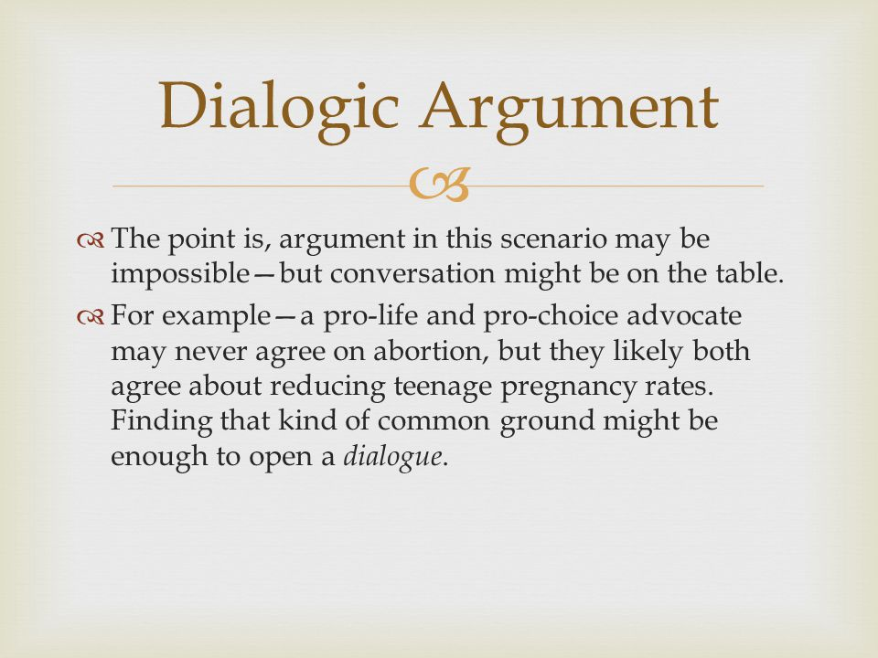   The point is, argument in this scenario may be impossible—but conversation might be on the table.