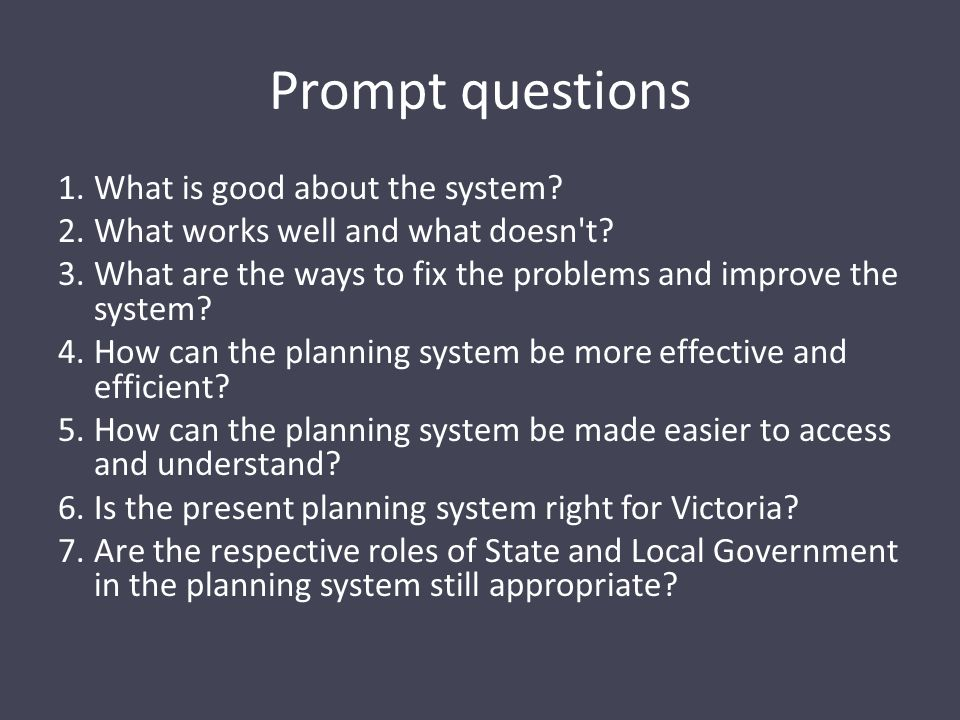 Prompt questions 1.What is good about the system. 2.What works well and what doesn t.