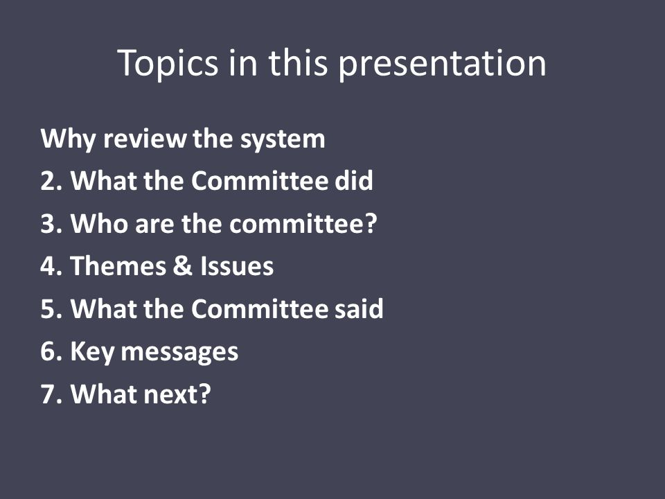Topics in this presentation Why review the system 2.