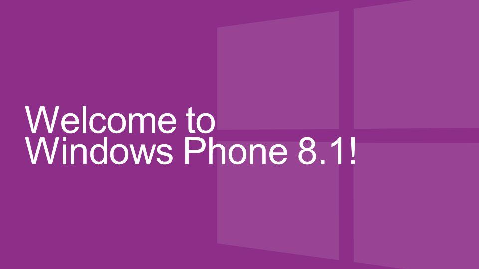 Welcome to Windows Phone 8.1!