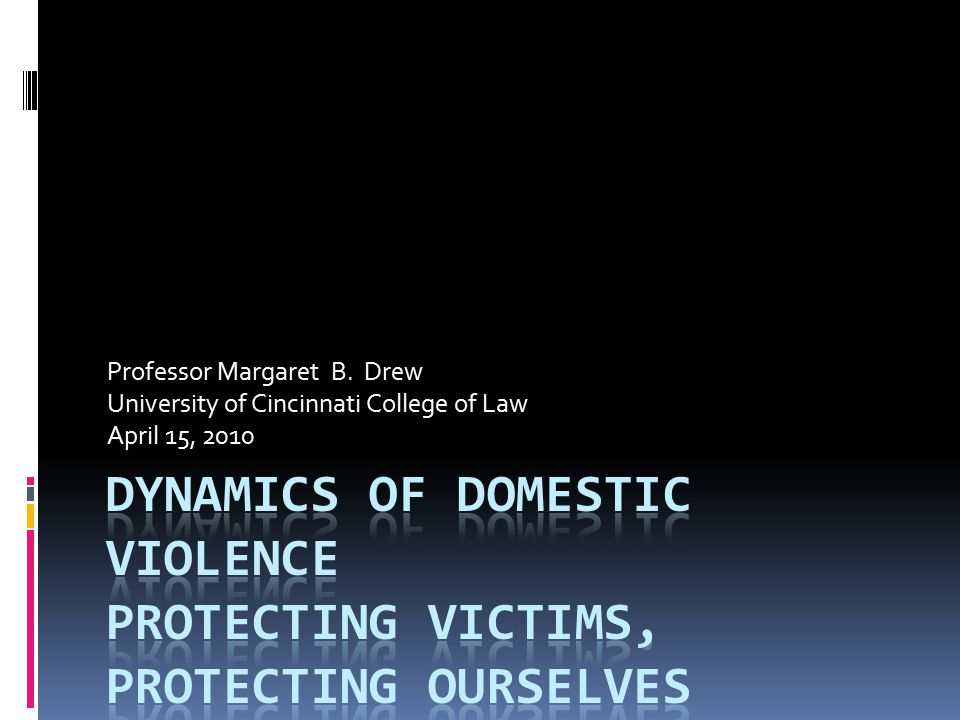 GOALS  To better understand the responses of survivors of domestic abuse  To better understand the definition of domestic abuse beyond any physical injury  To identify the impact on the trier of fact from hearing abuse accounts on a frequent basis  Techniques for designing outcomes that best support and protect the abused party and the court.