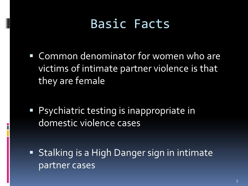 More Facts  Fifty percent of women who are at risk of future serious violence will deny being afraid  Many women are murdered each year with no indication of prior physical violence  Understanding non-physical abuse is key to understanding domestic violence 4