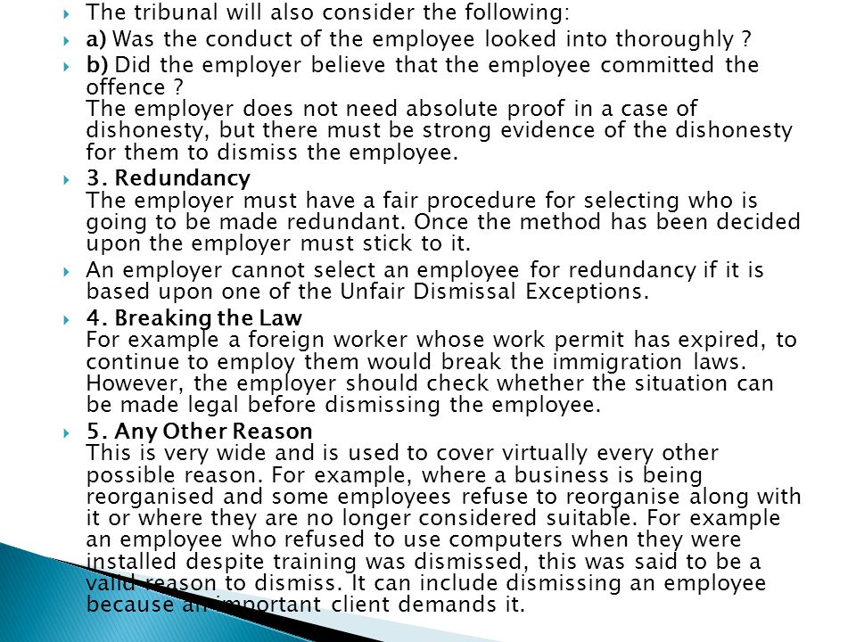  The tribunal will also consider the following:  a) Was the conduct of the employee looked into thoroughly .