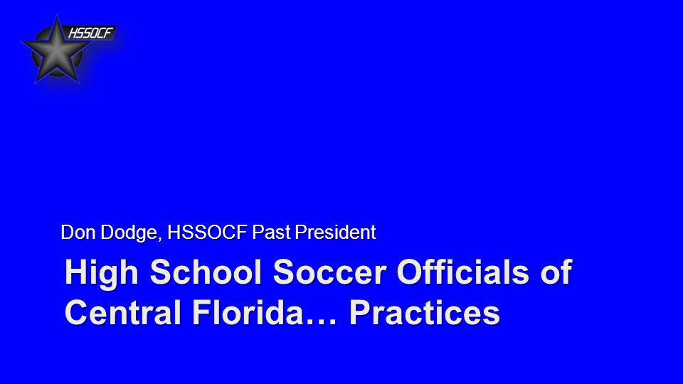 History High School Soccer Officials of Central Florida (HSSOCF) is a local group of soccer officials organized and affiliated with the Florida High School Athletic Association (FHSAA).