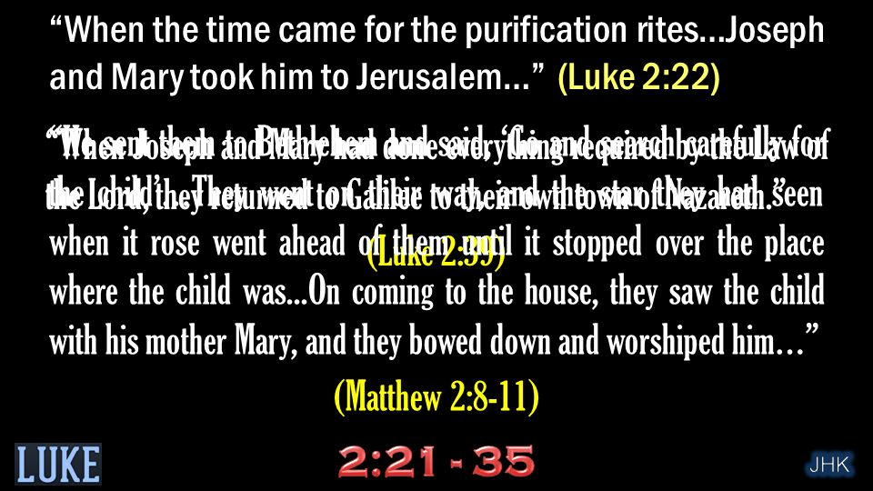 """When Joseph and Mary had done everything required by the Law of the Lord, they returned to Galilee to their own town of Nazareth."" (Luke 2:39) ""He se"