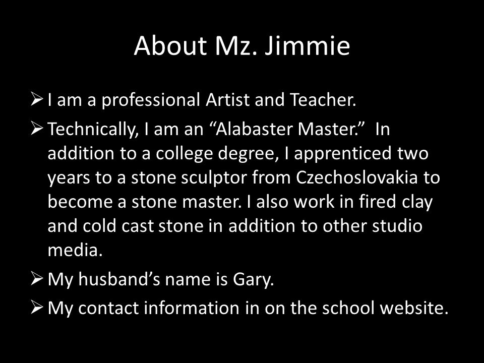 About Mz. Jimmie  I am a professional Artist and Teacher.