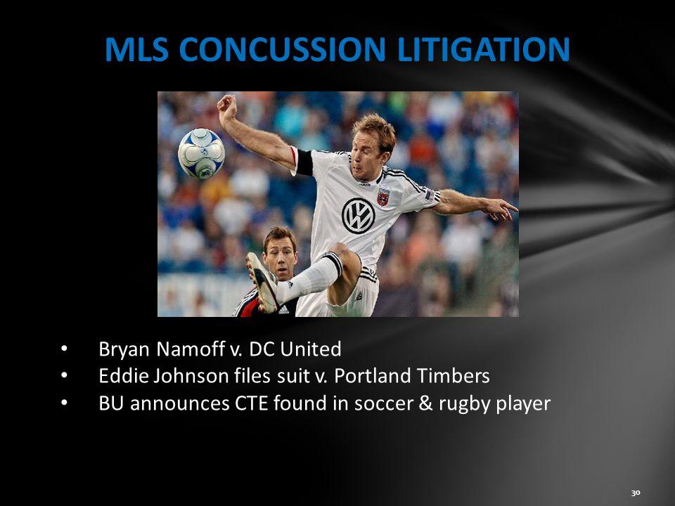 MLS CONCUSSION LITIGATION Bryan Namoff v.DC United Eddie Johnson files suit v.