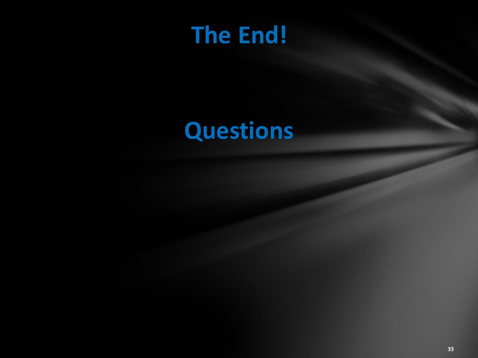 The End! Questions 33