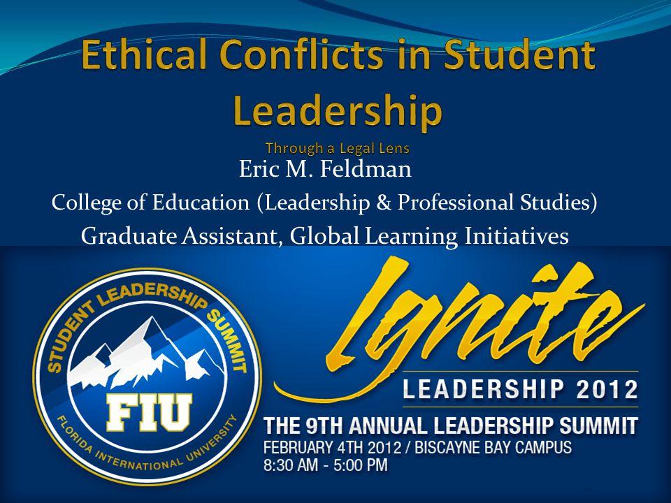 Eric M. Feldman College of Education (Leadership & Professional Studies) Graduate Assistant, Global Learning Initiatives