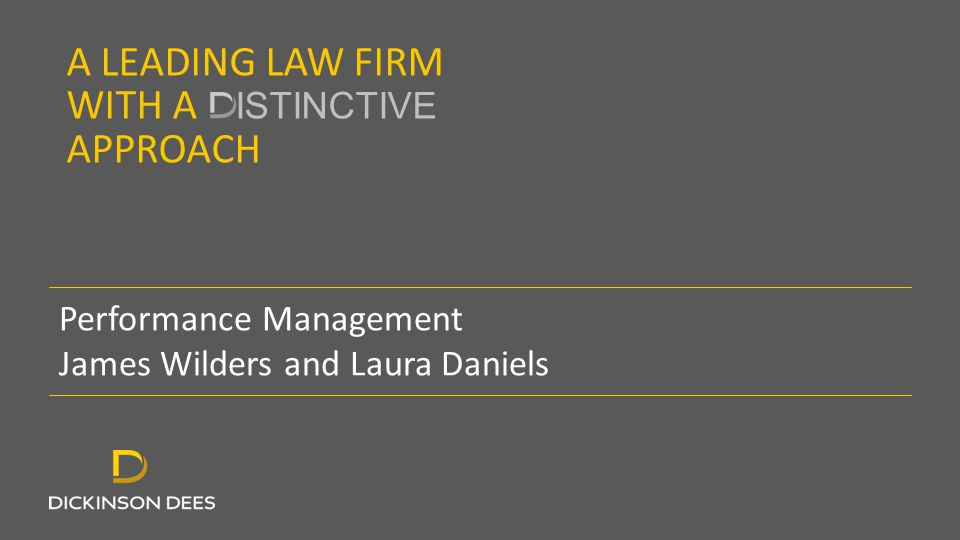 A LEADING LAW FIRM WITH A ISTINCTIVE APPROACH Performance Management James Wilders and Laura Daniels